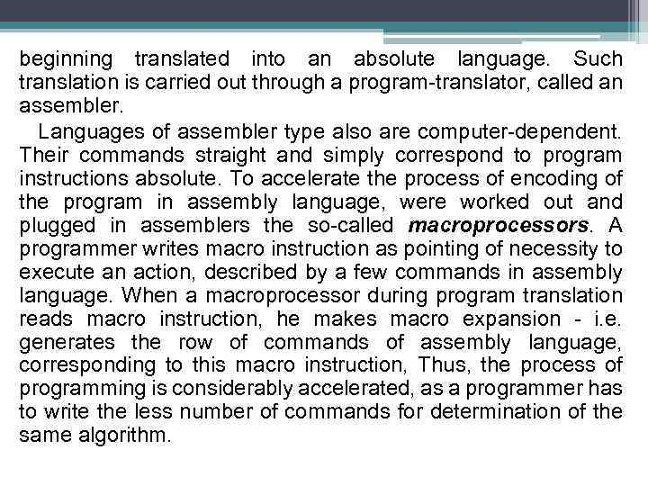 beginning translated into an absolute language. Such translation is carried out through a program-translator,