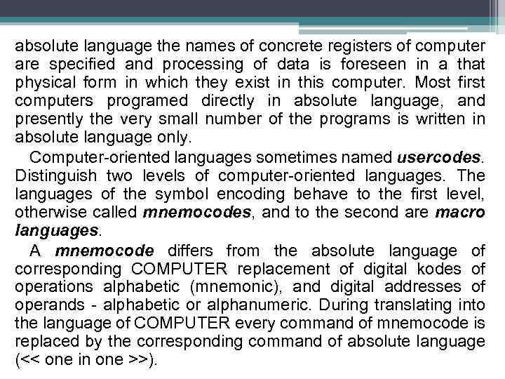 absolute language the names of concrete registers of computer are specified and processing of