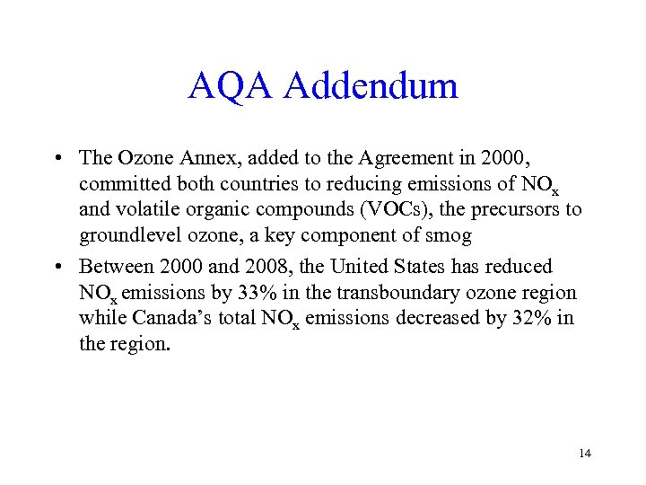 AQA Addendum • The Ozone Annex, added to the Agreement in 2000, committed both