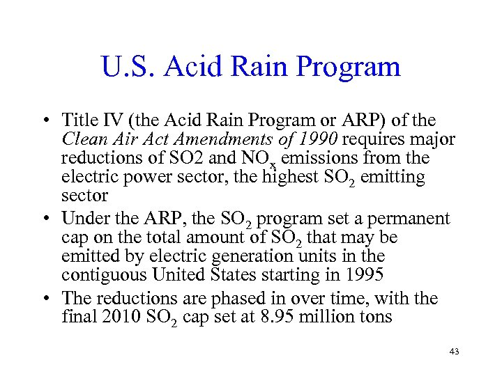 U. S. Acid Rain Program • Title IV (the Acid Rain Program or ARP)