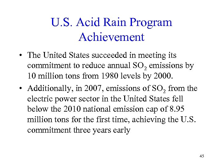 U. S. Acid Rain Program Achievement • The United States succeeded in meeting its
