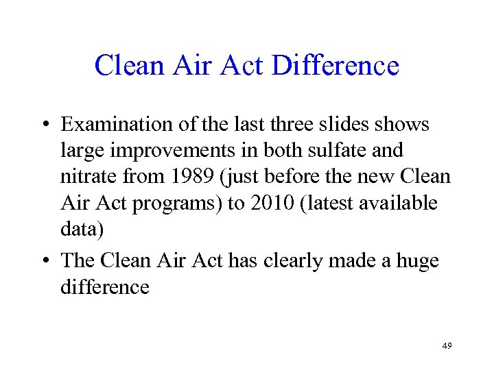 Clean Air Act Difference • Examination of the last three slides shows large improvements