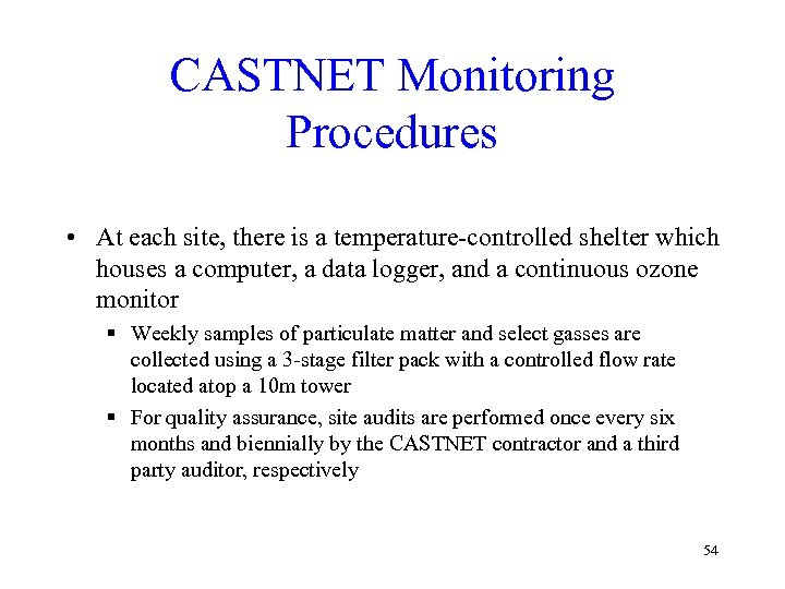 CASTNET Monitoring Procedures • At each site, there is a temperature-controlled shelter which houses