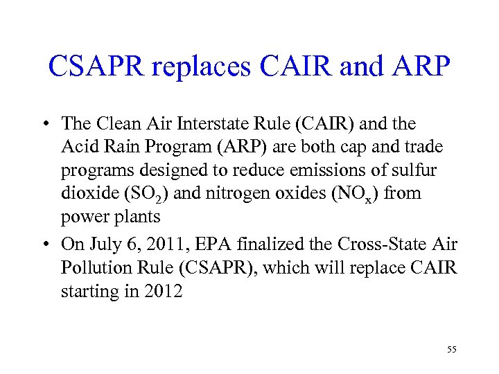 CSAPR replaces CAIR and ARP • The Clean Air Interstate Rule (CAIR) and the