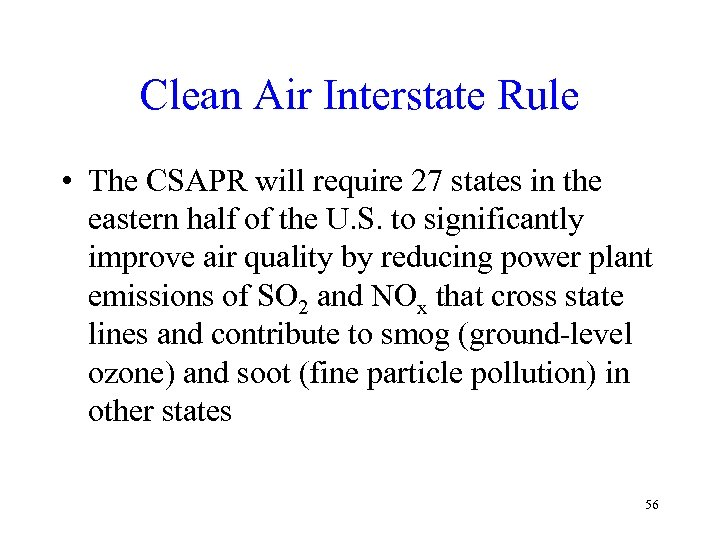 Clean Air Interstate Rule • The CSAPR will require 27 states in the eastern