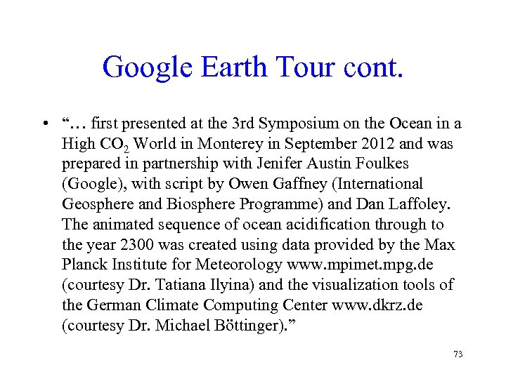 """Google Earth Tour cont. • """"… first presented at the 3 rd Symposium on"""