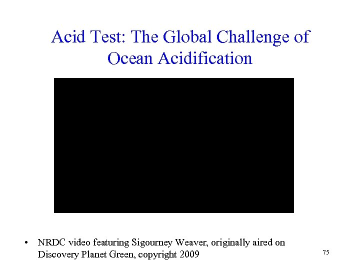 Acid Test: The Global Challenge of Ocean Acidification • NRDC video featuring Sigourney Weaver,