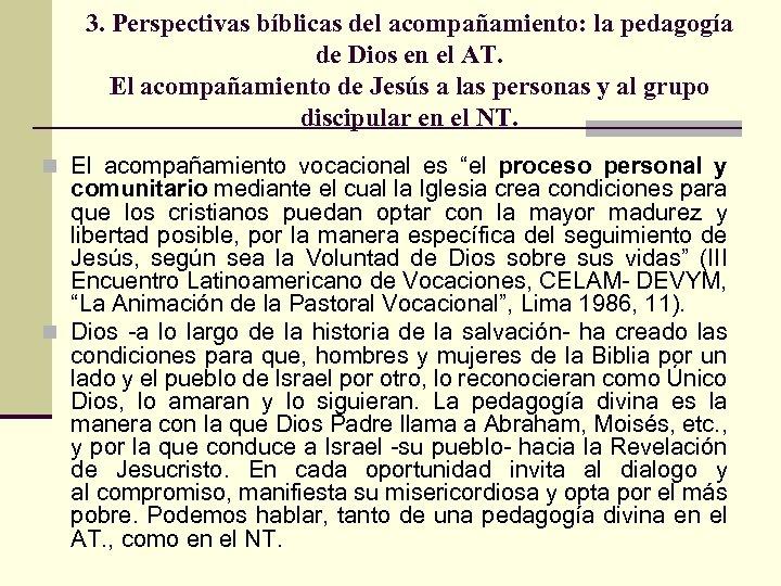 3. Perspectivas bíblicas del acompañamiento: la pedagogía de Dios en el AT. El acompañamiento