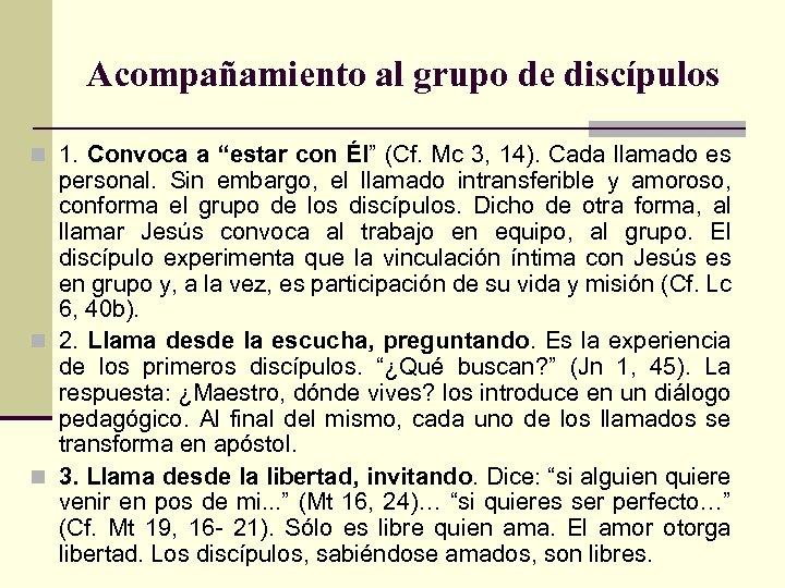 """Acompañamiento al grupo de discípulos n 1. Convoca a """"estar con Él"""" (Cf. Mc"""