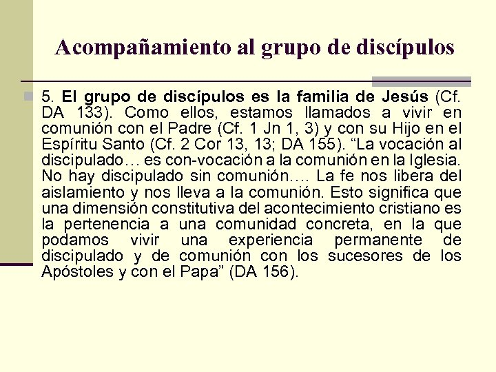 Acompañamiento al grupo de discípulos n 5. El grupo de discípulos es la familia