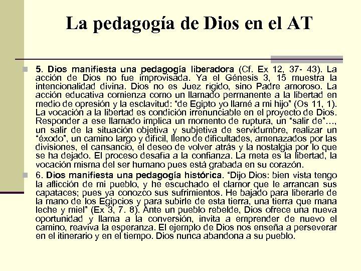 La pedagogía de Dios en el AT n 5. Dios manifiesta una pedagogía liberadora