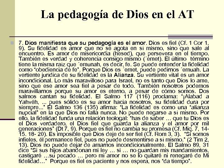 La pedagogía de Dios en el AT n 7. Dios manifiesta que su pedagogía