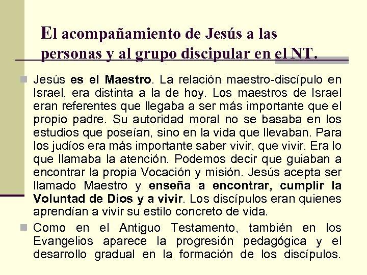 El acompañamiento de Jesús a las personas y al grupo discipular en el NT.