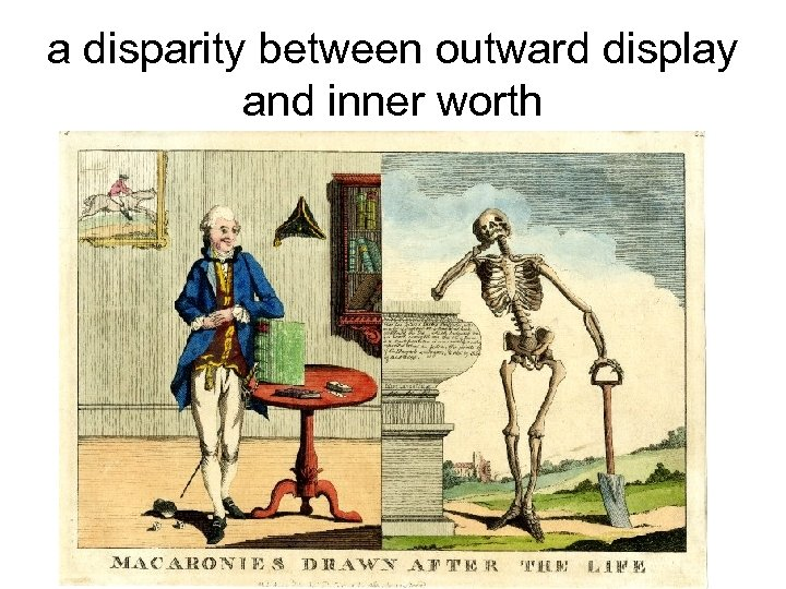 a disparity between outward display and inner worth
