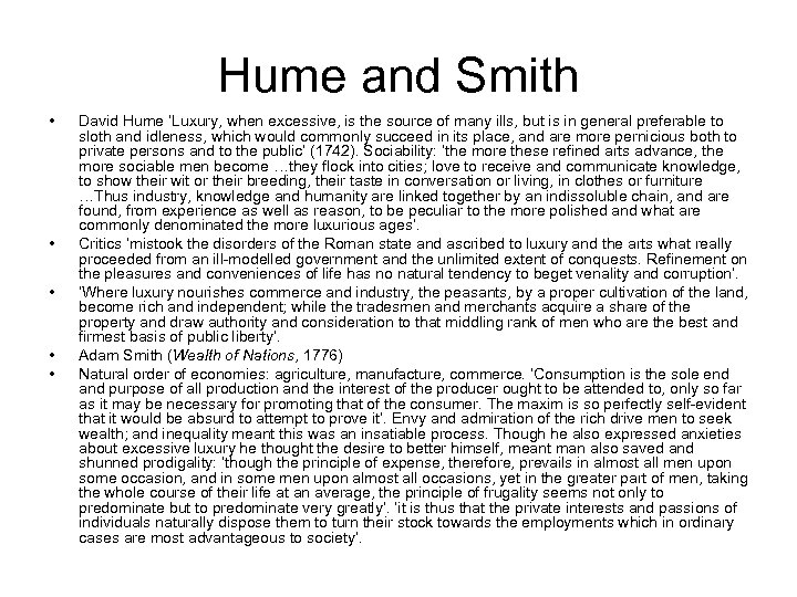 Hume and Smith • • • David Hume 'Luxury, when excessive, is the source