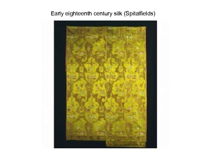 Early eighteenth century silk (Spitalfields)