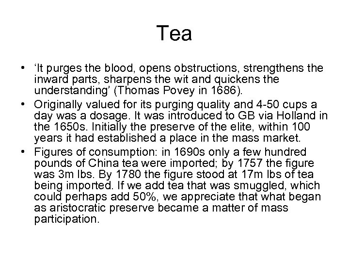 Tea • 'It purges the blood, opens obstructions, strengthens the inward parts, sharpens the