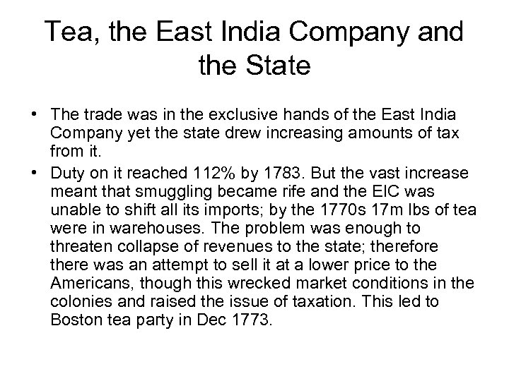 Tea, the East India Company and the State • The trade was in the