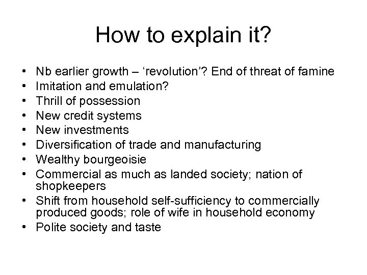 How to explain it? • • Nb earlier growth – 'revolution'? End of threat