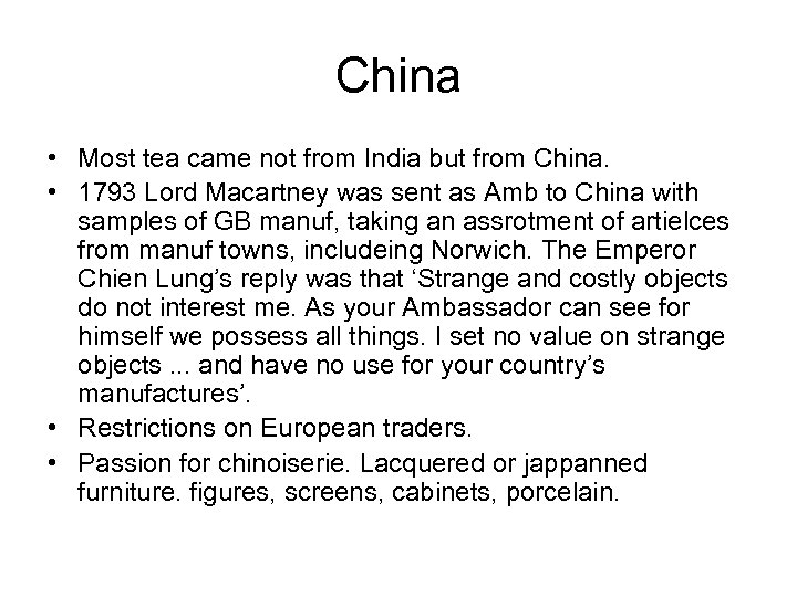 China • Most tea came not from India but from China. • 1793 Lord