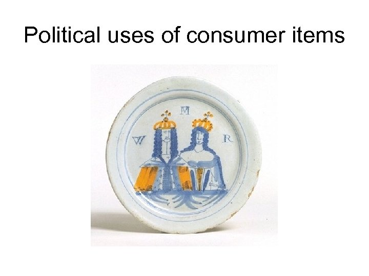 Political uses of consumer items