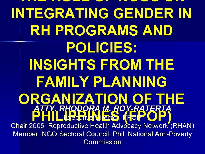 THE ROLE OF NGOS ON INTEGRATING GENDER IN RH PROGRAMS AND POLICIES: INSIGHTS FROM