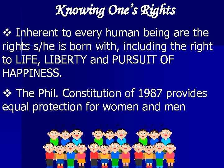 Knowing One's Rights v Inherent to every human being are the rights s/he is