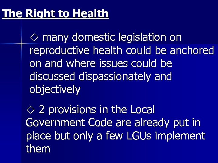 The Right to Health many domestic legislation on reproductive health could be anchored on