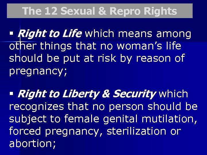 The 12 Sexual & Repro Rights § Right to Life which means among other