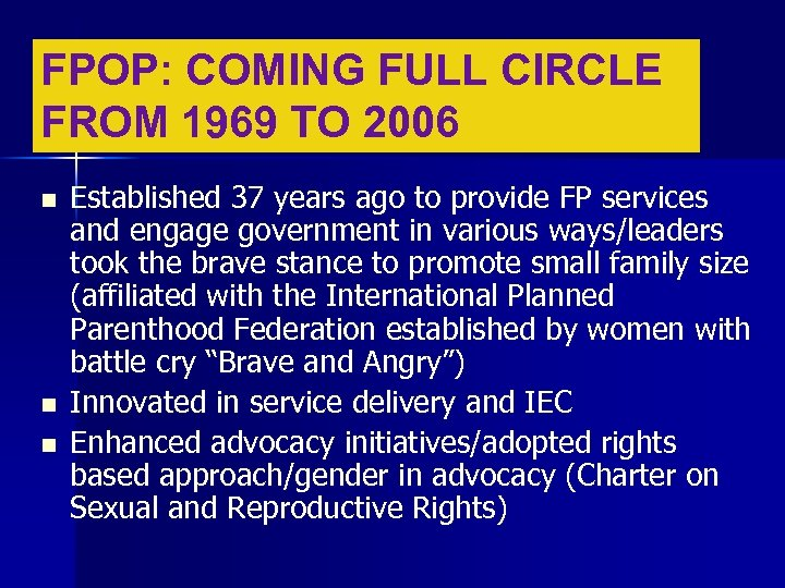 FPOP: COMING FULL CIRCLE FROM 1969 TO 2006 n n n Established 37 years