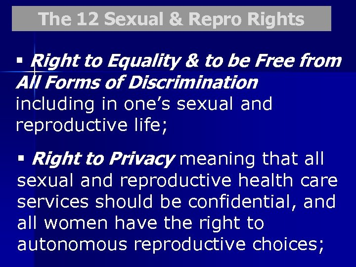 The 12 Sexual & Repro Rights § Right to Equality & to be Free