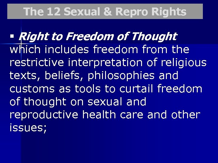 The 12 Sexual & Repro Rights § Right to Freedom of Thought which includes