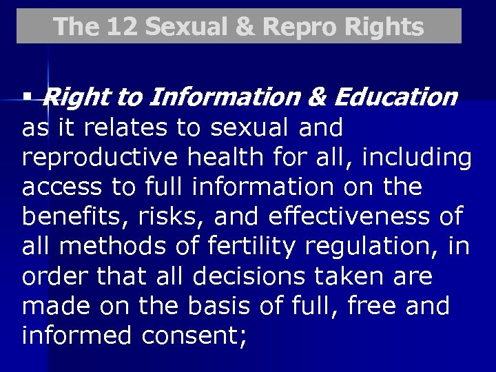 The 12 Sexual & Repro Rights § Right to Information & Education as it