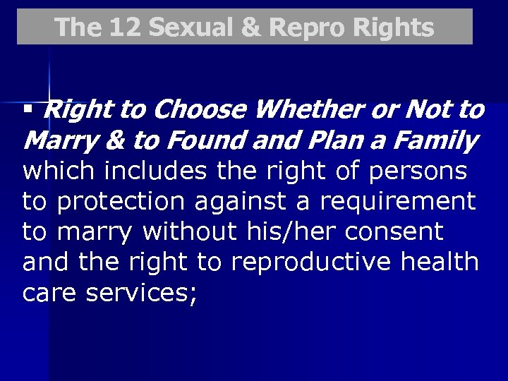 The 12 Sexual & Repro Rights § Right to Choose Whether or Not to