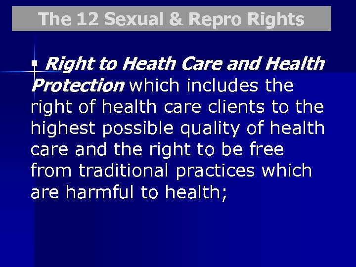 The 12 Sexual & Repro Rights § Right to Heath Care and Health Protection