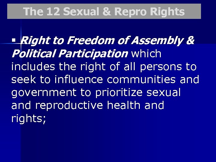 The 12 Sexual & Repro Rights § Right to Freedom of Assembly & Political