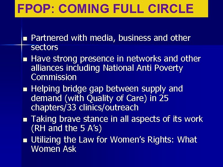 FPOP: COMING FULL CIRCLE n n n Partnered with media, business and other sectors