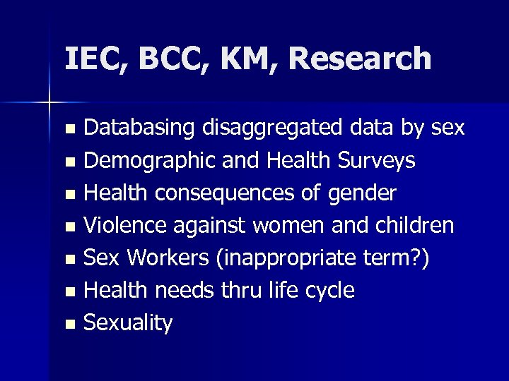 IEC, BCC, KM, Research Databasing disaggregated data by sex n Demographic and Health Surveys
