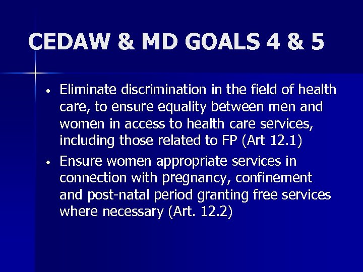 CEDAW & MD GOALS 4 & 5 • • Eliminate discrimination in the field