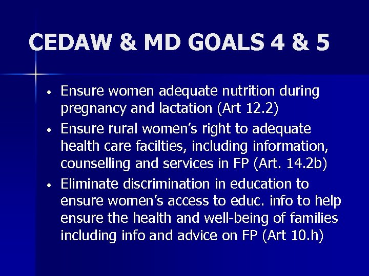 CEDAW & MD GOALS 4 & 5 • • • Ensure women adequate nutrition