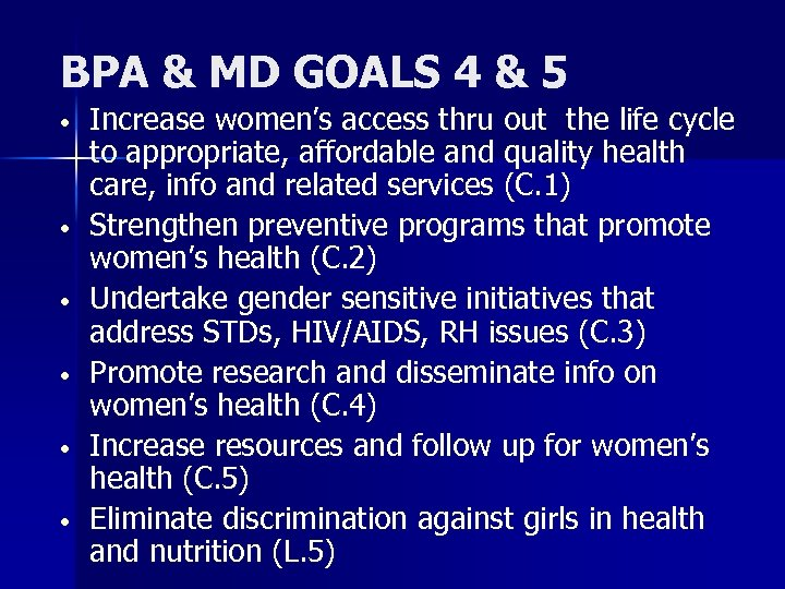 BPA & MD GOALS 4 & 5 • • • Increase women's access thru