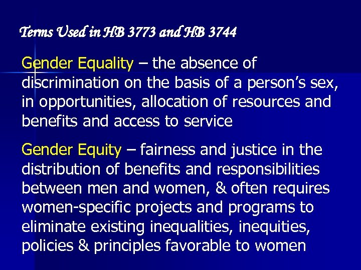 Terms Used in HB 3773 and HB 3744 Gender Equality – the absence of