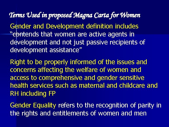 "Terms Used in proposed Magna Carta for Women Gender and Development definition includes ""contends"