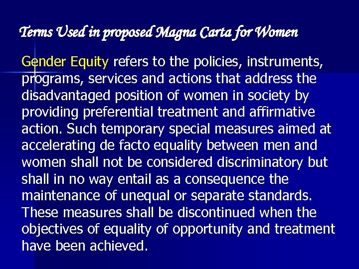 Terms Used in proposed Magna Carta for Women Gender Equity refers to the policies,