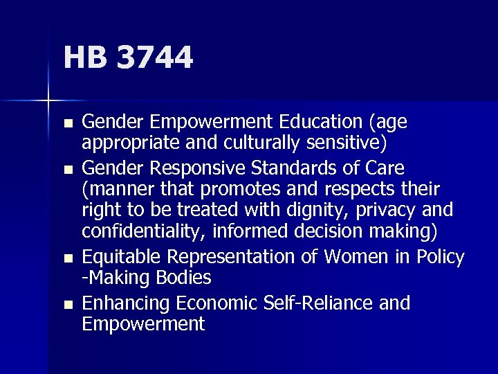 HB 3744 n n Gender Empowerment Education (age appropriate and culturally sensitive) Gender Responsive