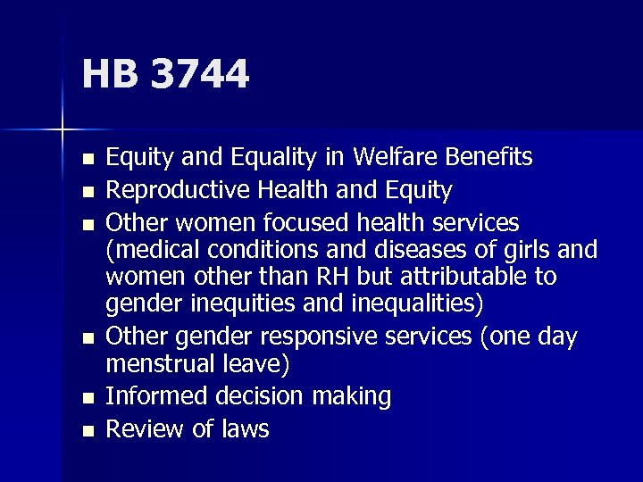 HB 3744 n n n Equity and Equality in Welfare Benefits Reproductive Health and