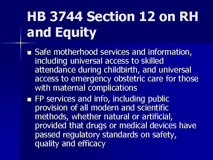 HB 3744 Section 12 on RH and Equity n n Safe motherhood services and