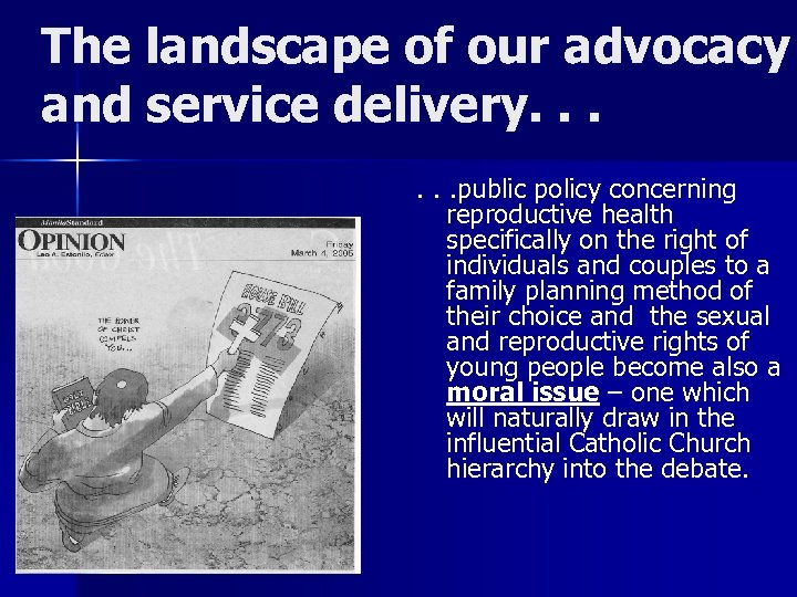 The landscape of our advocacy and service delivery. . . public policy concerning reproductive