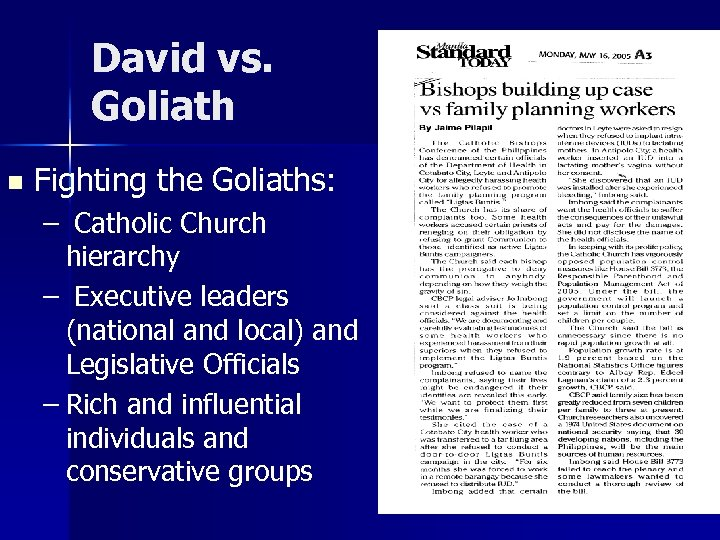 David vs. Goliath n Fighting the Goliaths: – Catholic Church hierarchy – Executive leaders