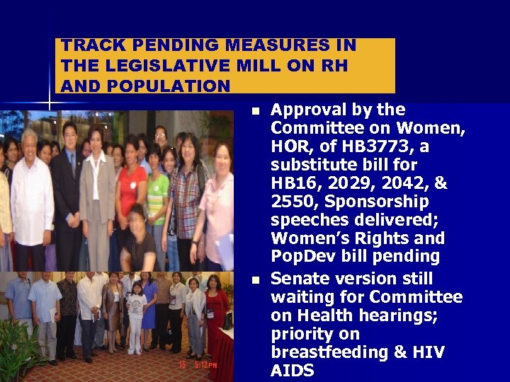 TRACK PENDING MEASURES IN THE LEGISLATIVE MILL ON RH AND POPULATION n Approval by